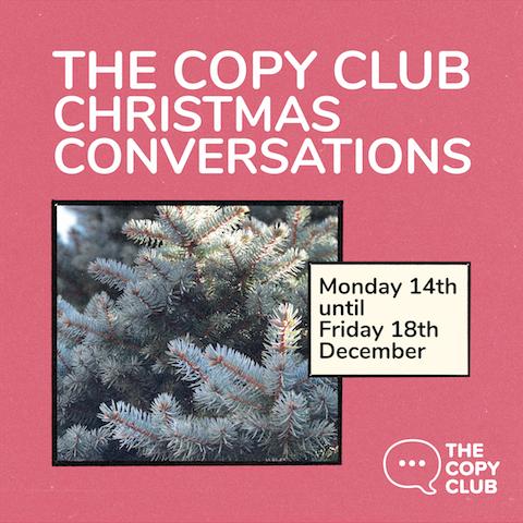 The Copy Club Christmas Conversations