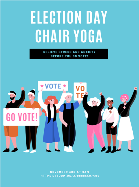 """Blue background with cartoon figures of 7 different people with voting signs and/or hands raised. Title text reads: """"Election Day Chair Yoga: Relieve stress and anxiety before you go vote!"""" followed by the logistical information: November 3 at 9am"""