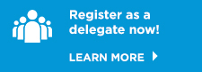 Register as a delegate now!LEARN MORE