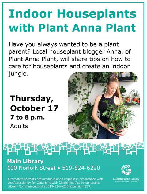 Program Room Have you always wanted to be a plant parent? Local houseplant blogger Anna, of Plant Anna Plant (@plantannaplant), will share tips on how to care for houseplants and create an indoor jungle.
