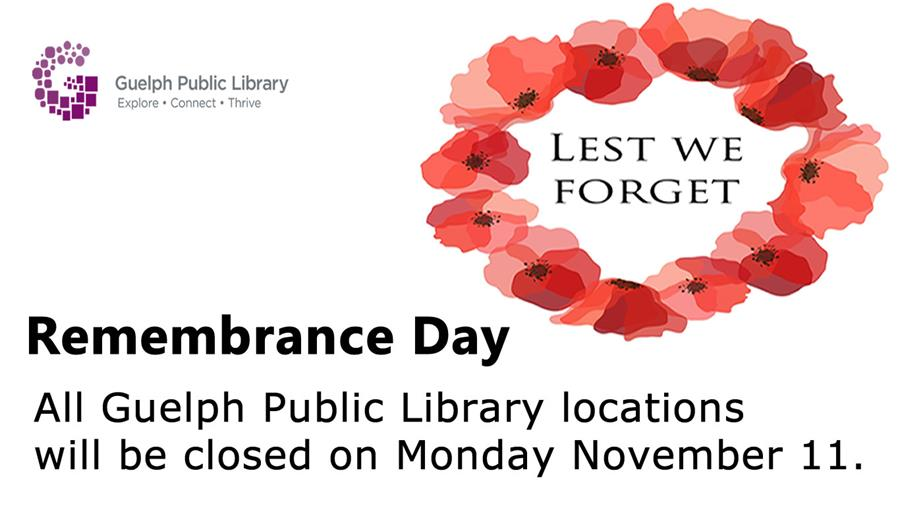 All library locations are closed on Monday November 11, 2019 in observance of Remembrance day.