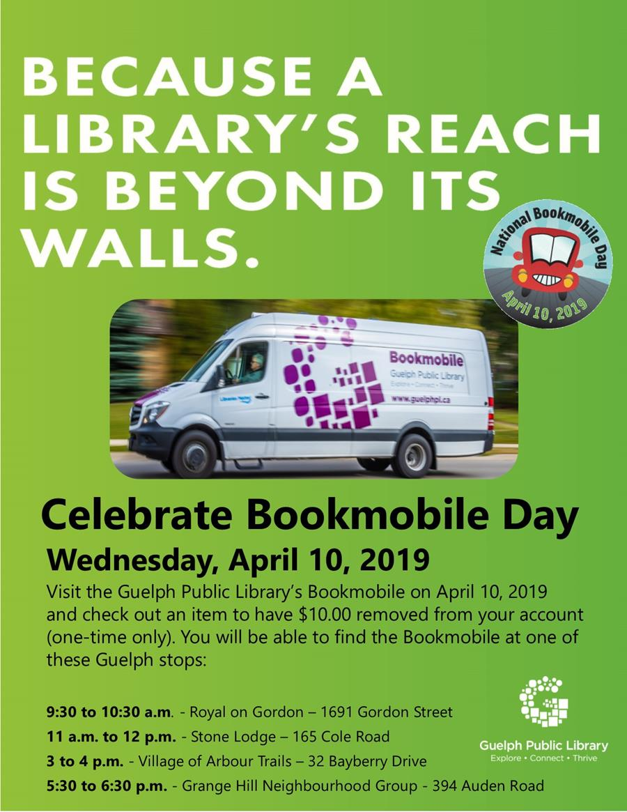 """Because a Library's Reach is Beyond Its Walls"" Celebrate Bookmobile day on Wednesday April 10 2019. Drop by the Bookmobile on this date, checkout an item and have $10 removed from your account (one-time only). Thanks for being a valued customer!"