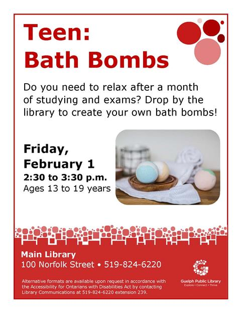 This is the poster for Teen: Bath bombs. This will be held Friday February 1st at the Main Library from 2:30 to 3:30 p.m.