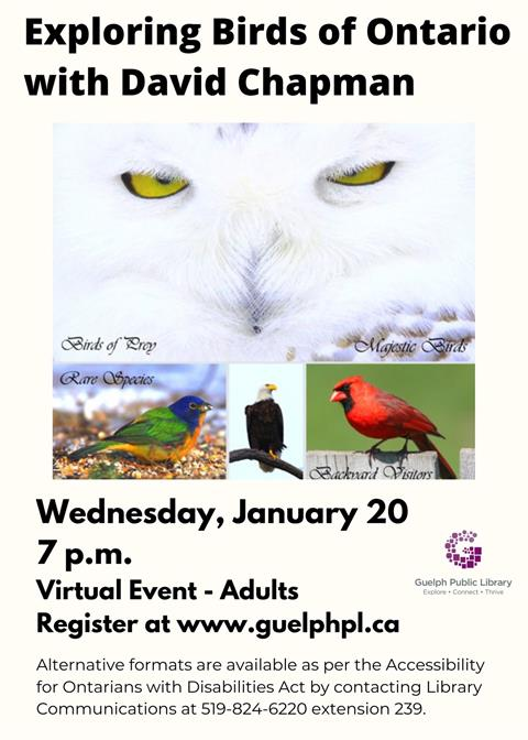 Register for the virtual event, exploring birds of Ontario with David Chapman. Wednesday, January 20 at 7 p.m. Free.