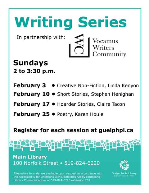 This is the poster for a Writing Series being held each Sunday in February. It is being held at the Main Library from 2 - 3:30 p.m. with a variety of local authors as presenters.