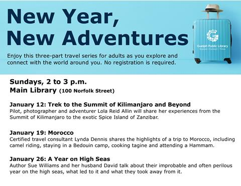 This January, join us at 2 p.m. in the main library for a New Year New Adventures travel series. No registration is required. January 12, 19, 26.