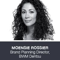 Moensie Rossier, Brand Planning Director, BWM Dentsu