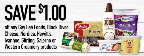 $1 off any Gay Lea Foods, Black River Cheese, Nordica, Hewitt's, Ivanhoe, Stirling, Salerno or Western Creamery product headline beside a variety of products.