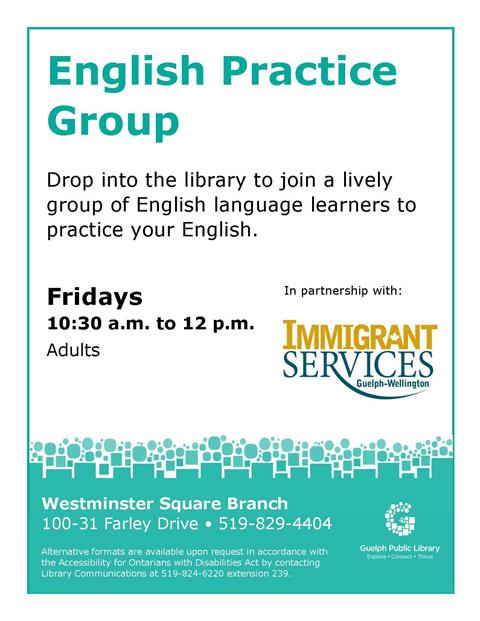 Join a lively group of English language learners to practice your English. This is a drop-in program and no registration is required. Offered in partnership with Immigrant Services Guelph-Wellington. Friday morning, 10:30 a.m. in our Westminster Square Branch.