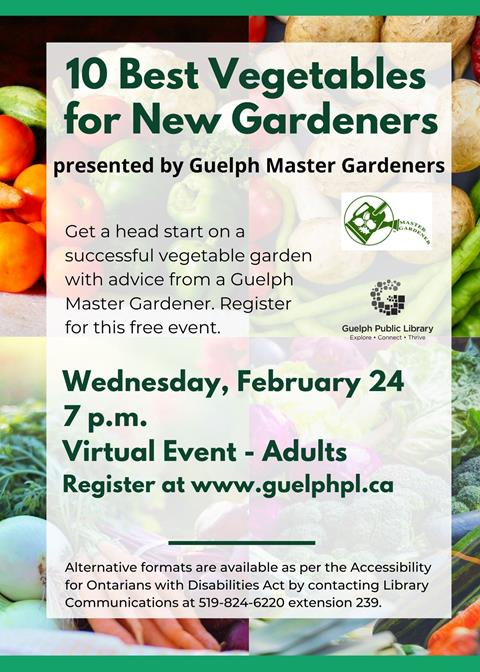 Get a head start on a successful vegetable garden with advice from a Guelph Master Gardener. Please register for this virtual event on Wednesday February 24 at 7 p.m.