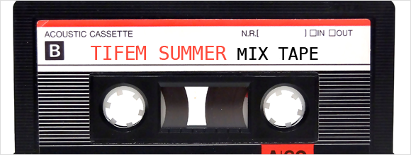TIFEM SUMMER MIX TAPE