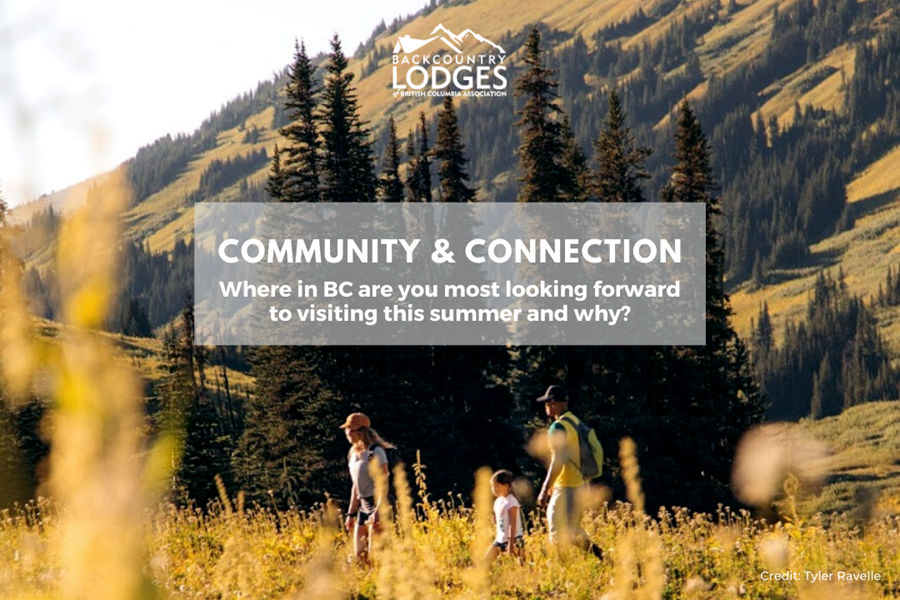 Where in BC are you most looking forward to visiting this summer and why?