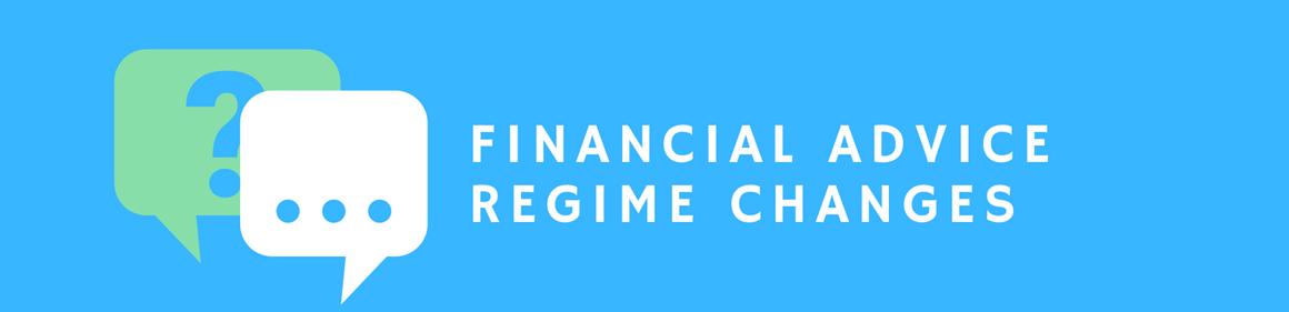 Financial advice regime changes