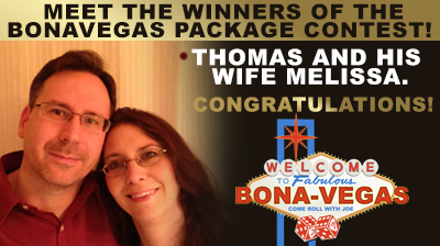 Meet the winners of the BonaVegas package contest! Thomas and his wife Melissa. Congratulations!