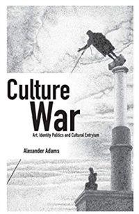 Culture War: art, identity politics and cultural entryism