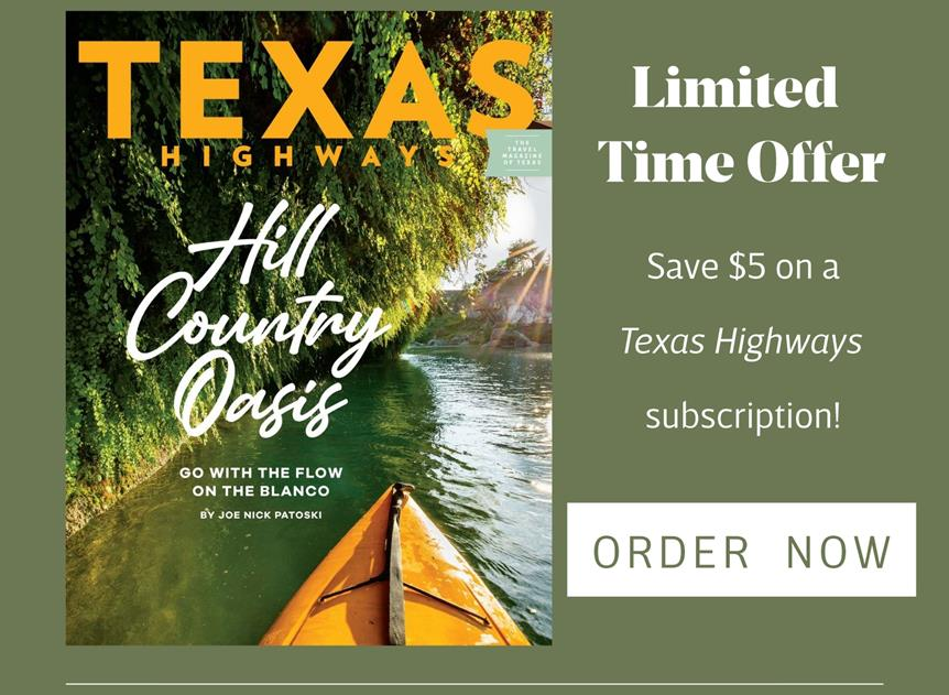 Subscribe to Texas Highways