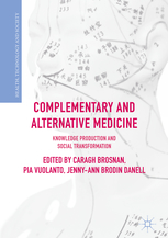 Complementary and Alternative Medicine Knowledge Production and Social Transformation