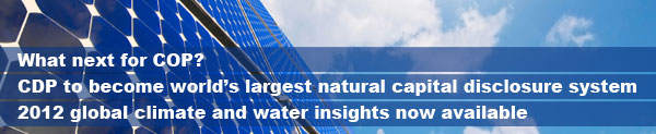 What next for COP? – CDP to become world's largest natural capital disclosure system – 2012 global climate and water insights now available