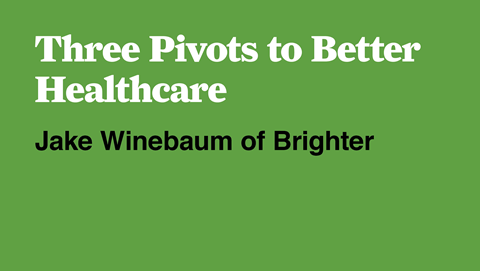 Three Pivots to Better Healthcare