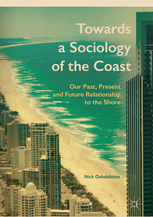 Towards a Sociology of the Coast Our Past, Present and Future Relationship to the Shore
