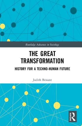 The Great Transformation History for a Techno-Human Future