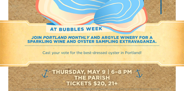 Join Portland Monthly and Argyle Winery For A Sparkling Wine And Oyster Sampling Extravaganza.