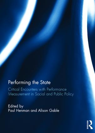 Performing the State: Critical encounters with performance measurement in social and public policy