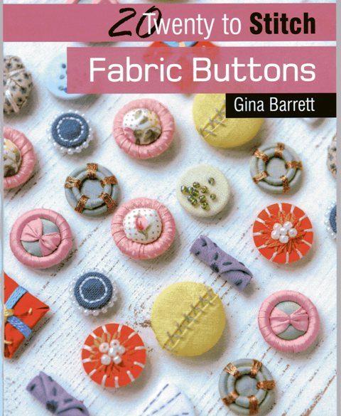 Twenty to Stitch – Fabric Buttons by Gina Barrett