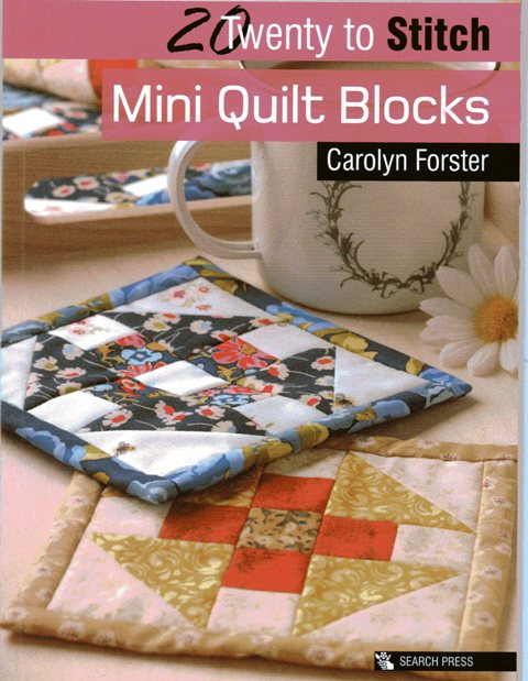 Twenty to Stitch - Mini Quilt BLocks by Carolyn Forster