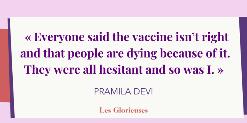 """""""Everyone said the vaccine isn't right and that people are dying because of it. They were all hesitant and so was I,"""" Pramila Devi"""
