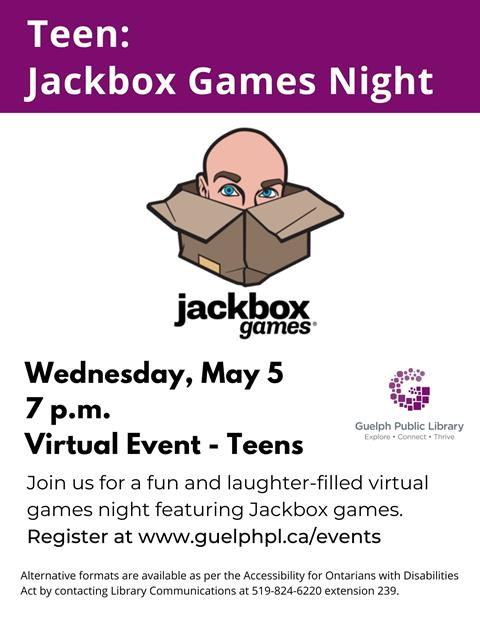 Library advertisement for virtual event, Teen Jackbox Games Night on Wednesday, May 5 at 7p.m. for Teens. Join other teens virtually to play Jackbox games including Trivia Murder Party, Drawful, Fibbage and other awesome games! Registration is required. Teens grades 7 to 12.