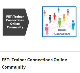Large arrow shape in dark grey and FET: Trainer Connections Online Community in white text. To the right of the arrow is a blue outline in a square. Inside the square are 9 stick figures in multiple colors all connected by light grey lines and Trainer Connections in blue text.