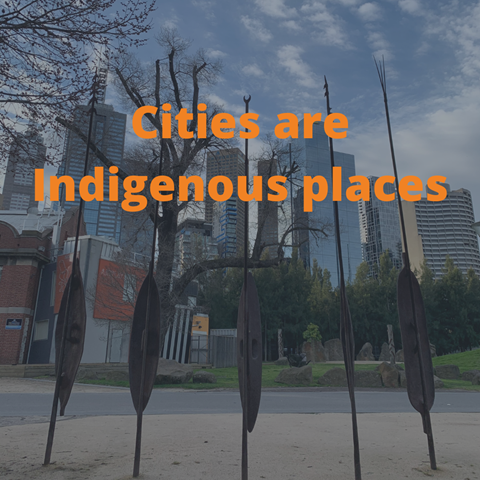 Cities are Indigenous places