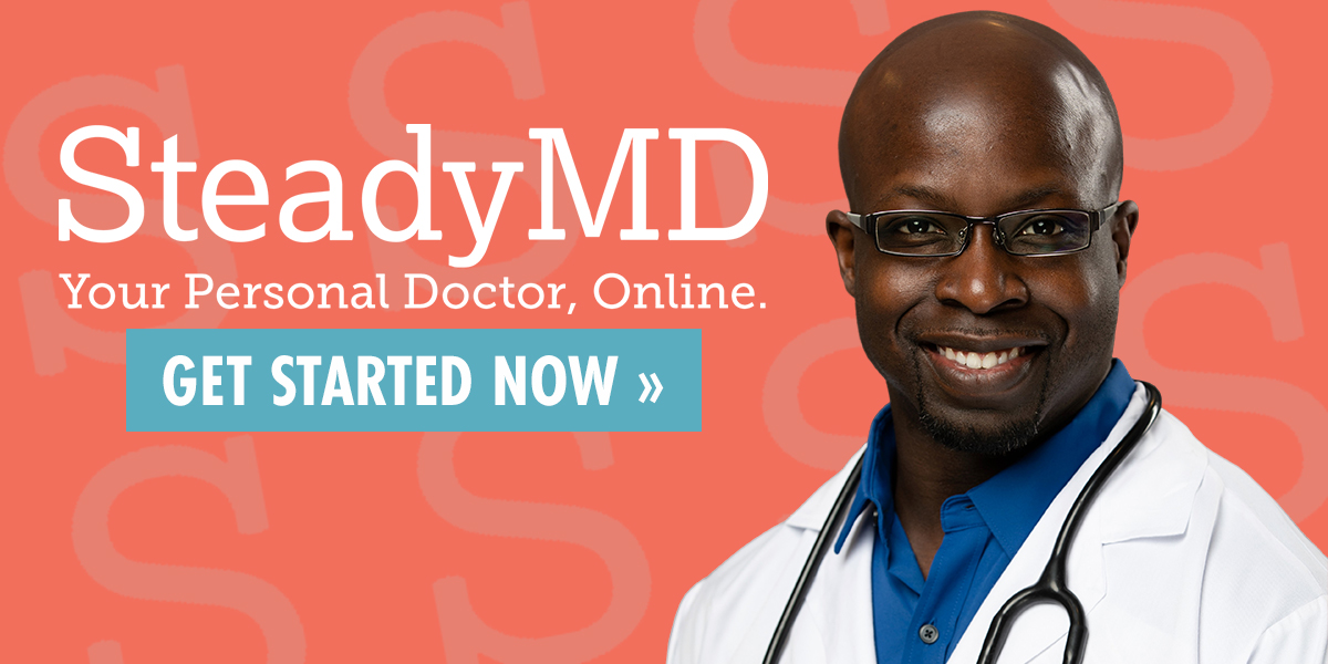 SteadyMD Could be YOUR Personal Doctor, Online