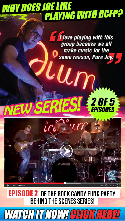 Exclusive preview for Bonamassa fans! New series! Episode 2 of the Rock Candy Funk Party behind the scenes series! 'I love playing with this group because we all make music for the same reason, Pure Joy'-Joe B. Watch it now! Click Here!