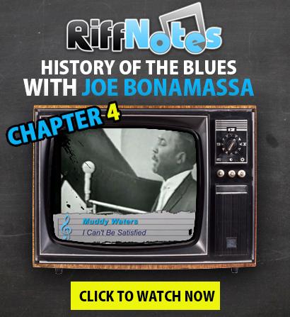 Riffnotes Presents History of The Blues Chapter 4 Featuring Joe Bonamassa!