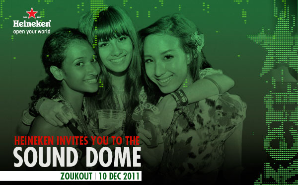 Heineken invites you to the Sound Dome | ZoukOut - 10 Dec 2011