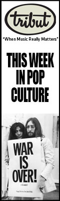 Tribut, When Music Really Matters. This Week in Pop Culture – December 11th - December 17th. Check it out! John Lennon, the war is over.