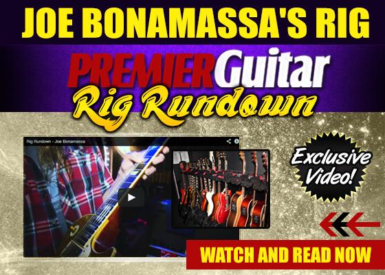 Joe Bonamassa's Rig. Premier Guitar Rig Rundown. Exclusive Video! Watch and read now