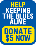 Help Keeping the Blues Alive. Donate $5 now