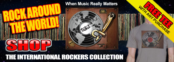 Tribut, 'When Music Really Matters'. Shop The International Rockers Collection.