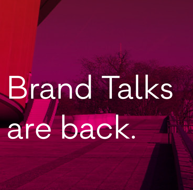 Brand Talks are back.