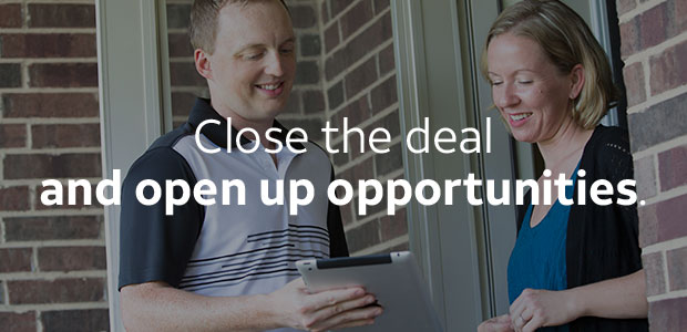 Close the deal and open up opportunities.